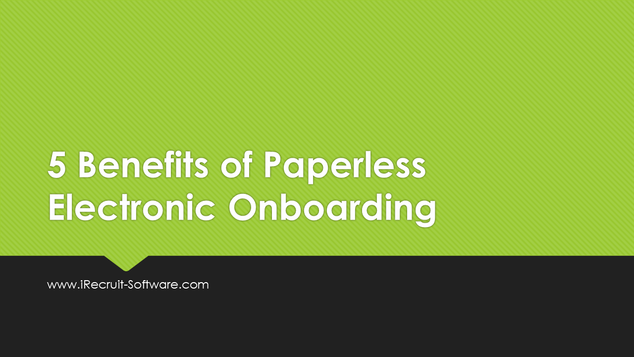 5 Benefits of Paperless Onboarding