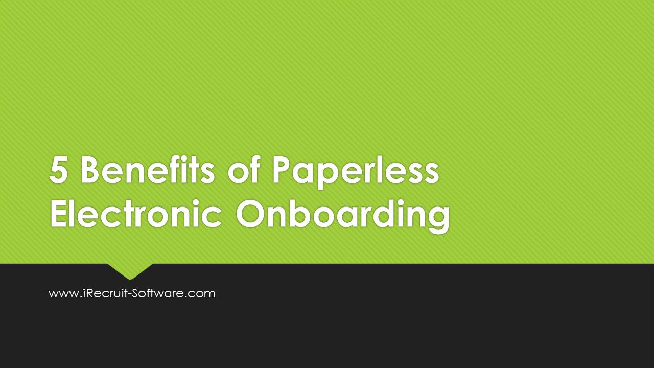 5 Benefits of Paperless Onboarding