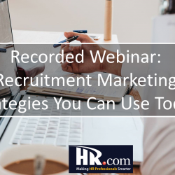 Recorded Webinar: Recruitment Marketing Strategies You Can Use Today