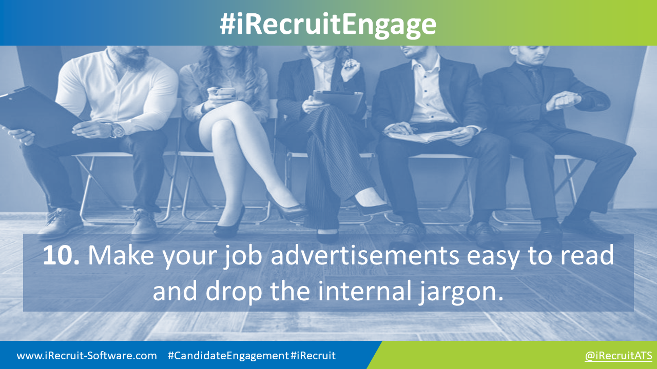 10. Make your job advertisements easy to read and drop the internal jargon.