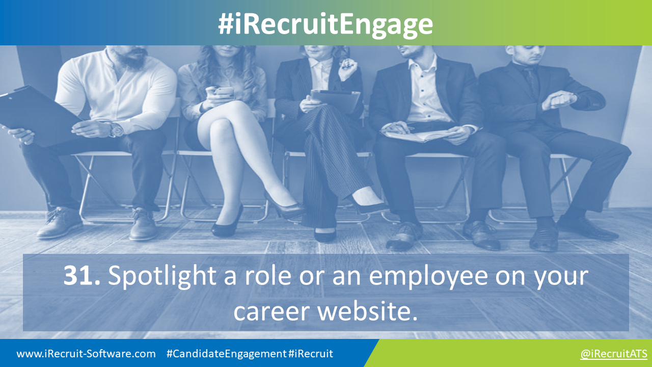 31. Spotlight a role or an employee on your career website.