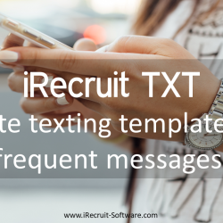 iRecruit TXT Benefits Create texting templates for frequent messages