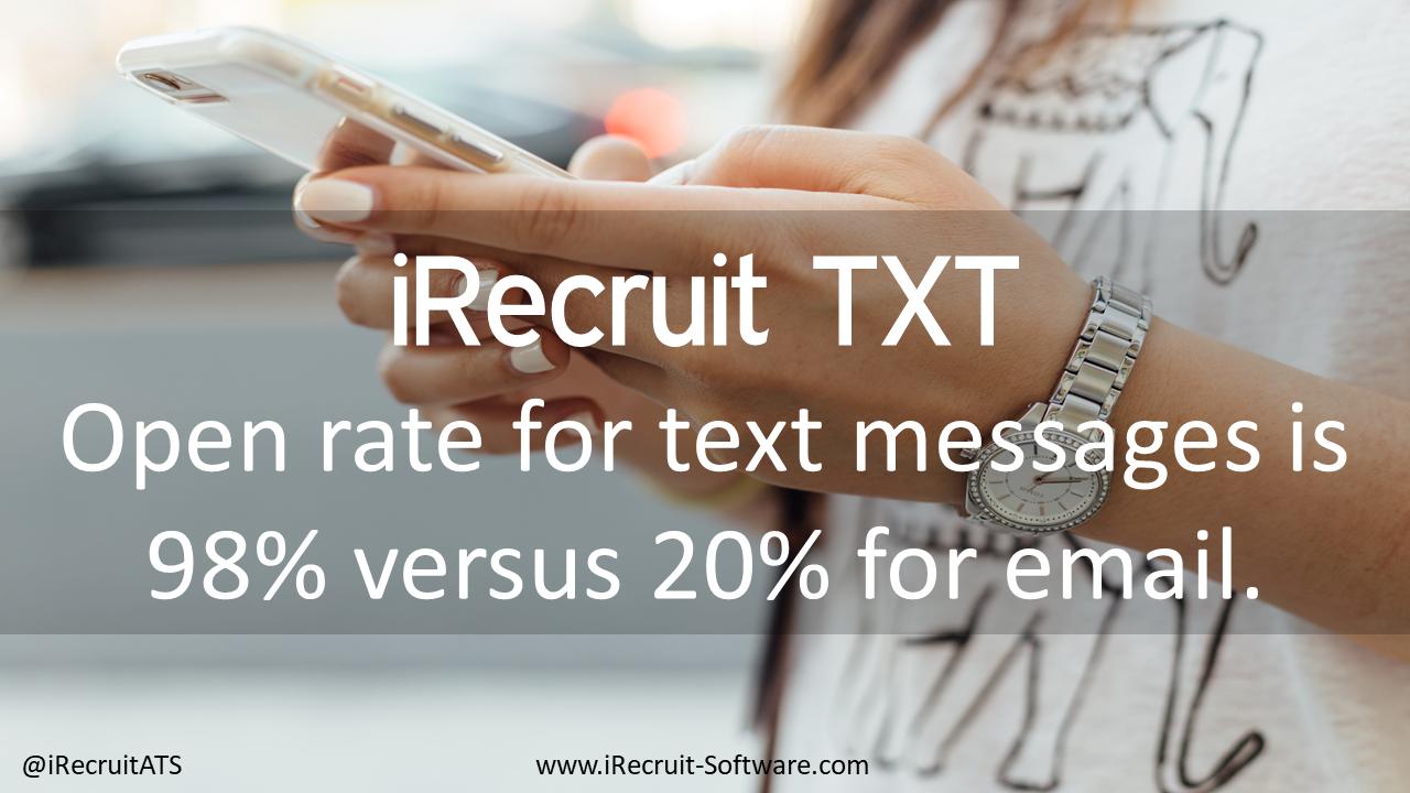 iRecruit TXT Benefits Open Rate