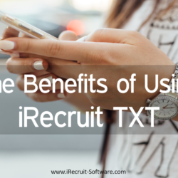 Benefits of Using iRecruit TXT