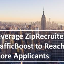 Leverage ZipRecruiter TrafficBoost
