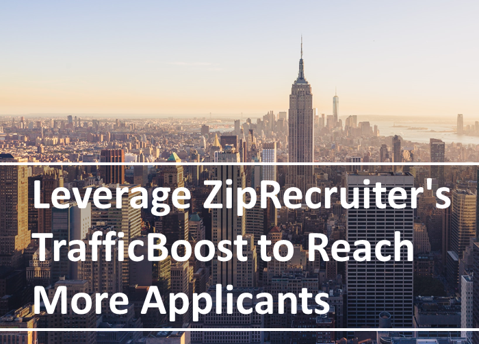 Leverage ZipRecruiter TrafficBoost