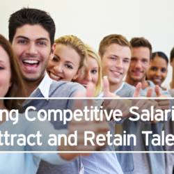 Setting Competitive Salaries to Attract and Retain Talent