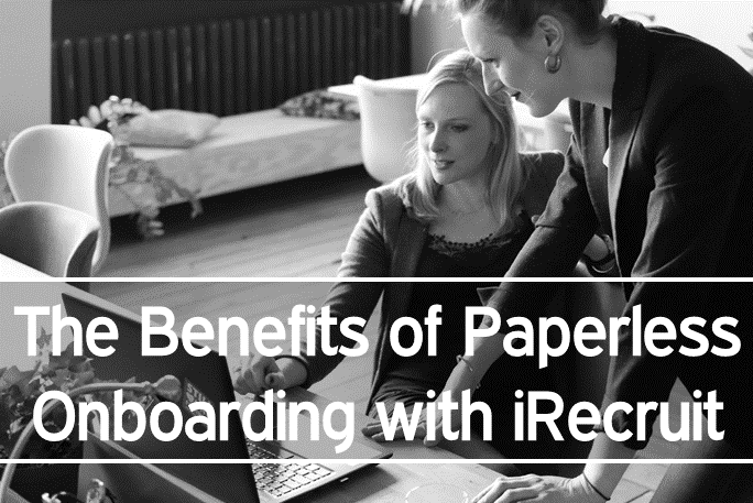 The Benefits of Paperless Onboarding with iRecruit