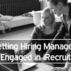 Getting Hiring Managers Engaged in iRecruit