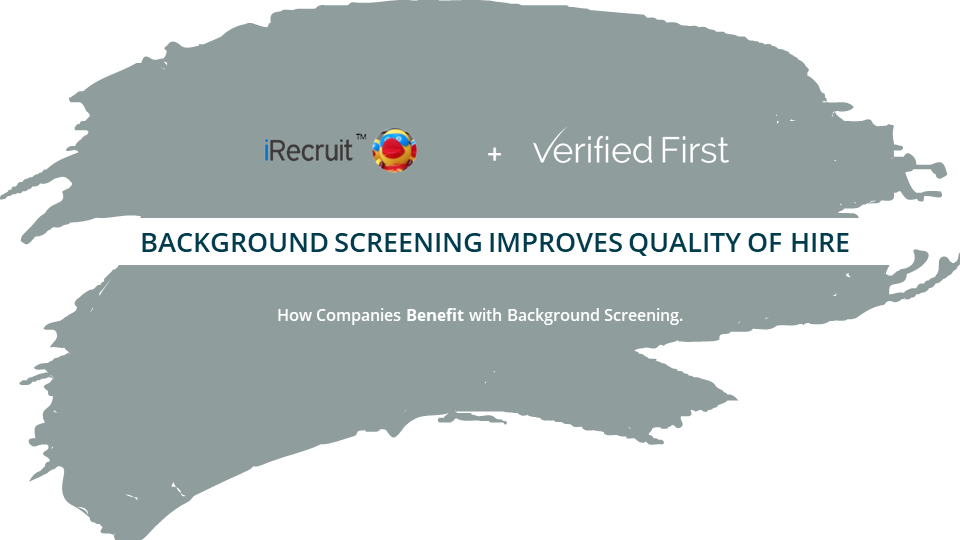 Background Screening Improves Quality of Hire - iRecruit (1)