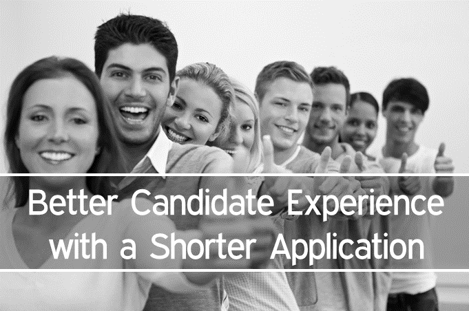 Better Candidate Experience with a Shorter Application in iRecruit